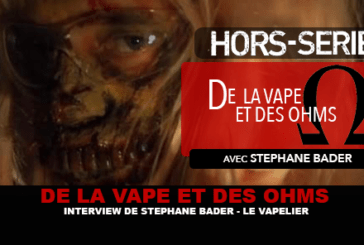 OF VAPE AND OHMS: Interview of Stéphane Bader (THE VAPELIER)