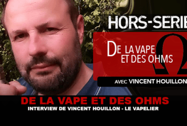 של VAPE ו OHMS: ראיון של וינסנט Houillon (THE VAPELIER)