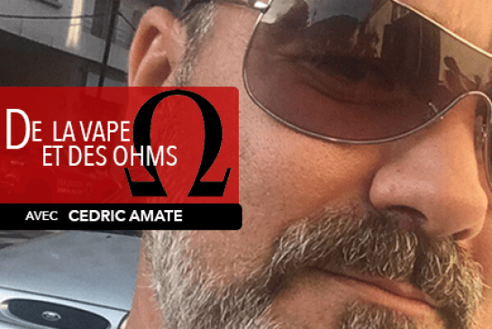 OF VAPE AND OHMS: Interview with Cedric Amaté (Vaporlounge)