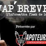 VAP'BREVES: The news of Monday 16 April 2018.