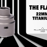 INFO BATCH : The Flave 22mm (Alliancetech Vapor)
