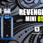 INFO BATCH : Revenger Mini 85W (Vaporesso)