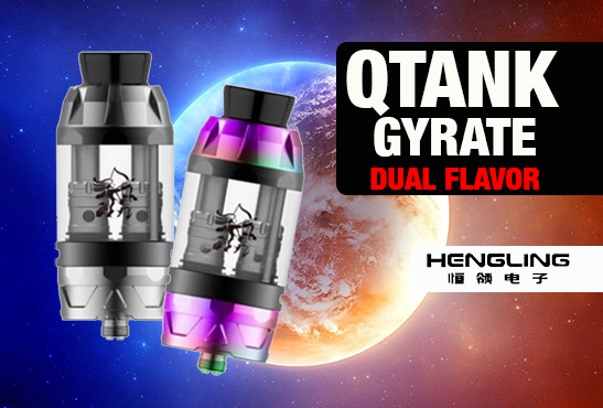 INFO BATCH : QTank Gyrate Dual Flavor (Hengling)