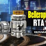INFO BATCH : Bellerophon RTA (Wismec)