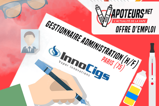 JOB OFFER: Sales Administration Manager (M / F) - Innocigs - Paris (75)