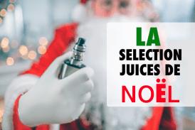 PARLONS E-JUICE : Notre sélection d'e-liquides pour noël 2018 !