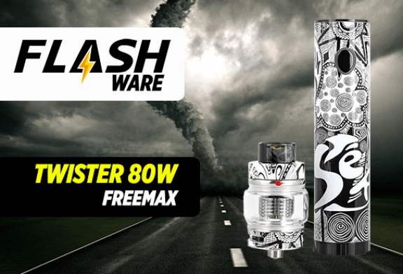 FLASHWARE : Twister 80W (Freemax)