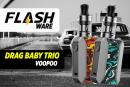 FLASHWARE : Drag Baby Trio 25W (Voopoo)