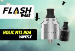 FLASHWARE: Holic MTL RDA (Vapefly)