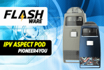 FLASHWARE: IPV Aspect Pod 750mAh (Pioneer4you)