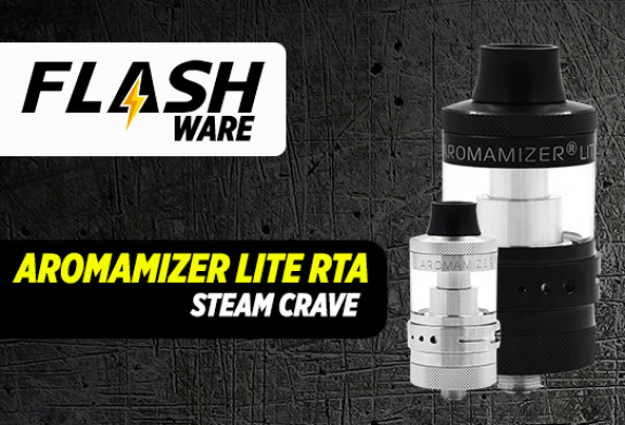 FLASHWARE : Aromamizer Lite RTA (Steam Crave)