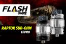 FLASHWARE: Raptor Sub-Ohm Tank (Ehpro)