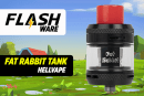 FLASHWARE: Fat Rabbit Sub-ohm (Hellvape)