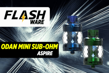 FLASHWARE: Το Odan Mini Sub-ohm (Aspire)