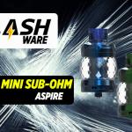 FLASHWARE : Odan Mini Sub-ohm (Aspire)