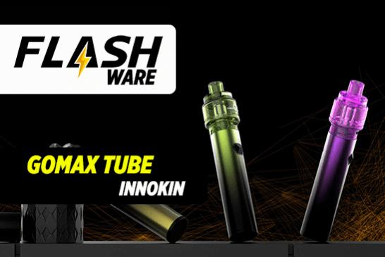 FLASHWARE : Gomax Tube (Innokin)