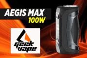 INFO BATCH : Aegis Max 100W (Geekvape)