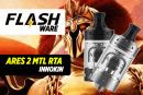 FLASHWARE: ARES-2 MTL RTA (Innokin)