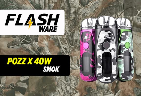 FLASHWARE : Pozz X 40W (Smok)