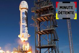 MINUTE DÉTENTE : Blue Origin, les premiers touristes de l'espace pour bientôt ?