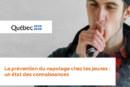 CANADA : La prévention du vapotage chez les jeunes pointée par la Santé Publique