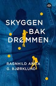 «Skyggen bak drømmen» av Ragnhild Anita G. Bjørklund
