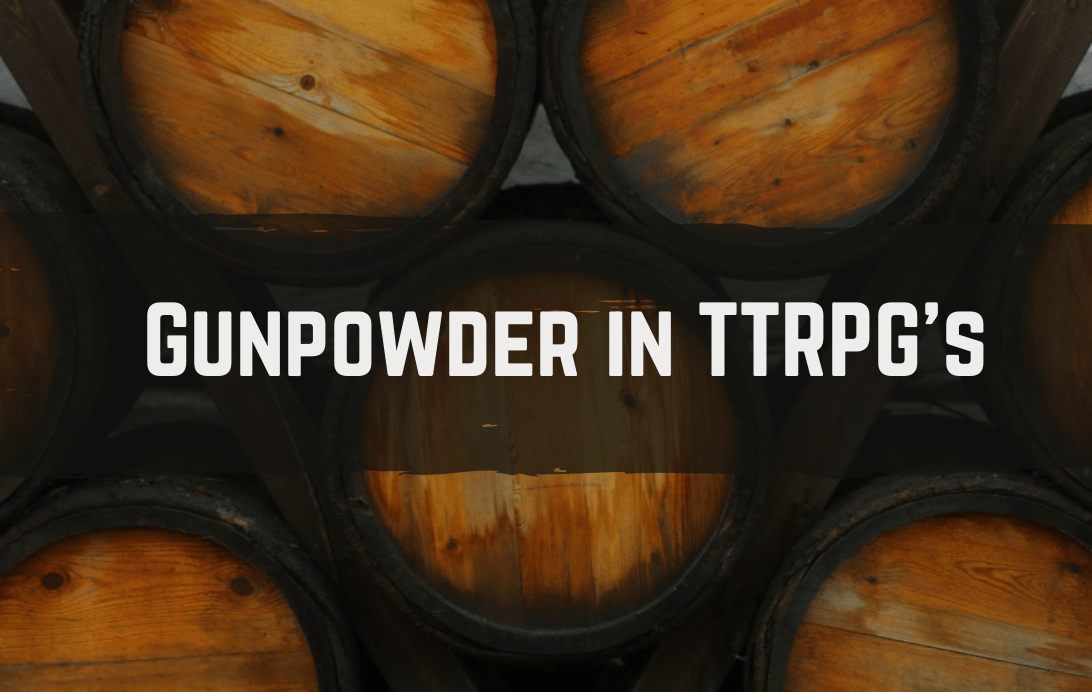 text reads Gunpowder in TTRPGs over a background of wooden kegs