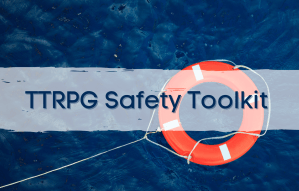 Text reads TTRPG Safety Toolkit over a safety ring