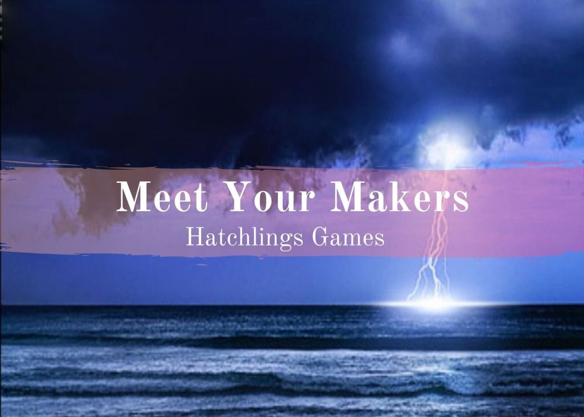 Text Reads: Meet Your Makers Hatchlings Games Text over Stormy Ocean