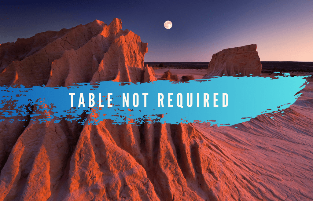 Text Reads: Table Not Required