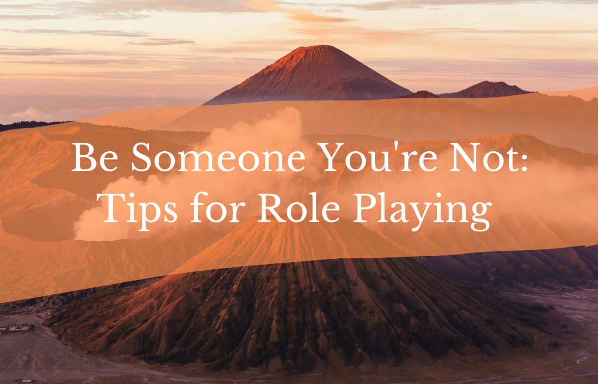 text reads be someone you're not tips for role playing. volcano in background