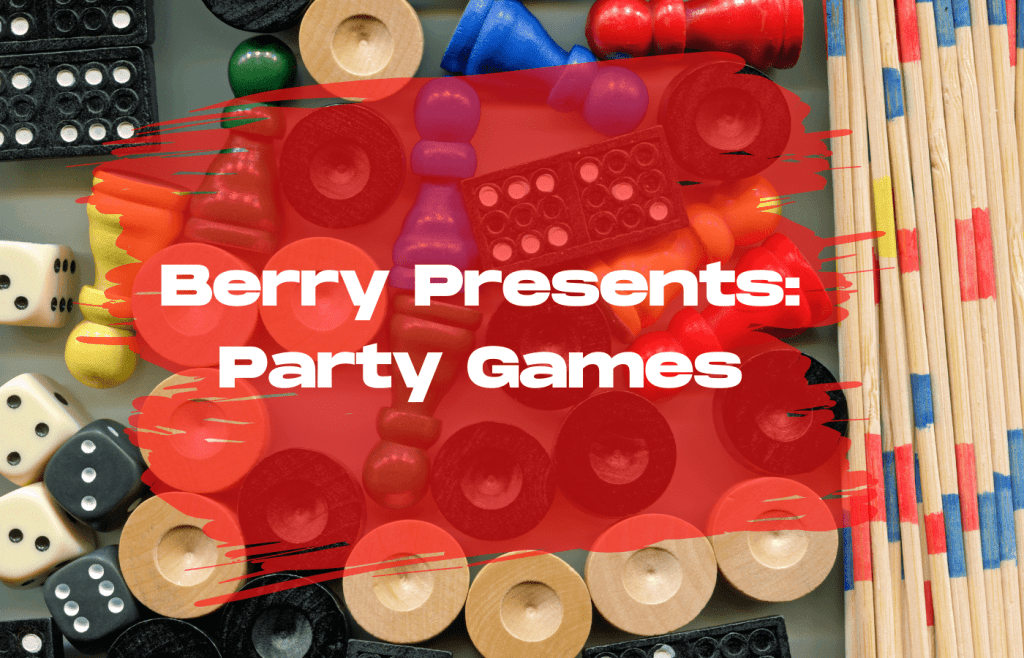 Text reads: Berry Presents Party Games over a background of various game pieces