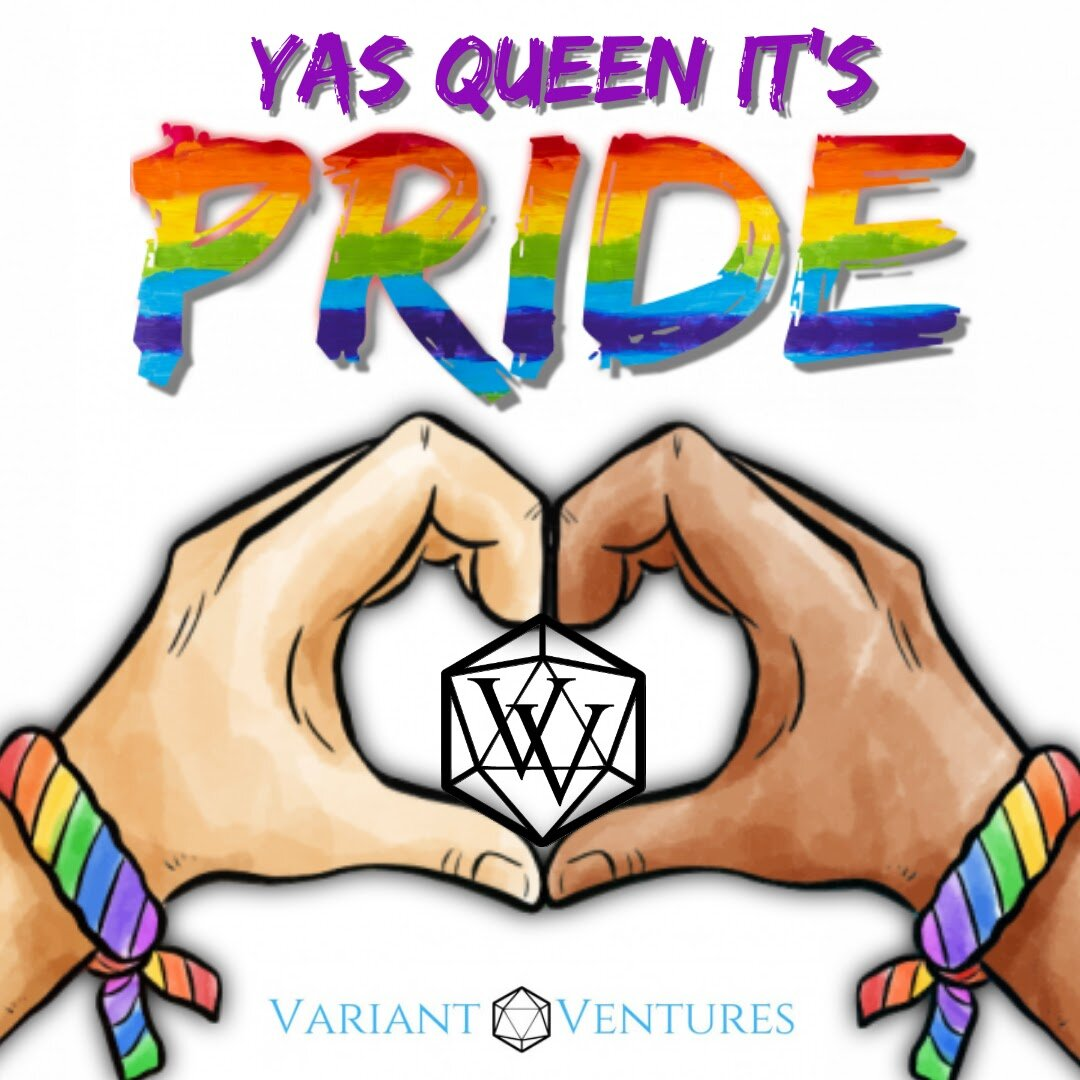 Text reads Yas Queen It's Pride. Variant Ventures logo is in two hands making a heart with pride bracelets.