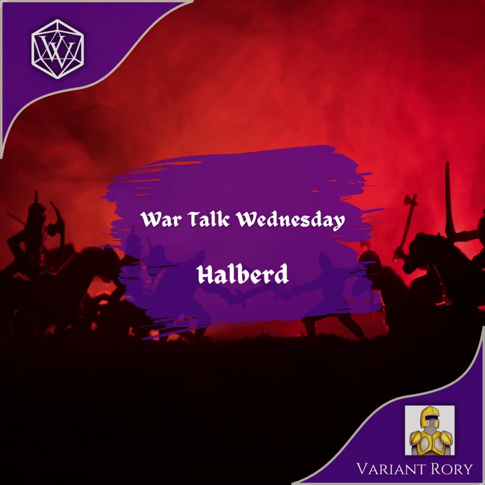 Text reads War Talk Wednesday Halbred