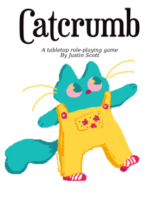 Text Reads Catcrumb a tabletop roleplaying game by Just Scott