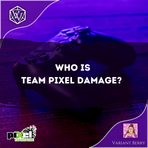 Text reads Who is Team Pixel Damage?