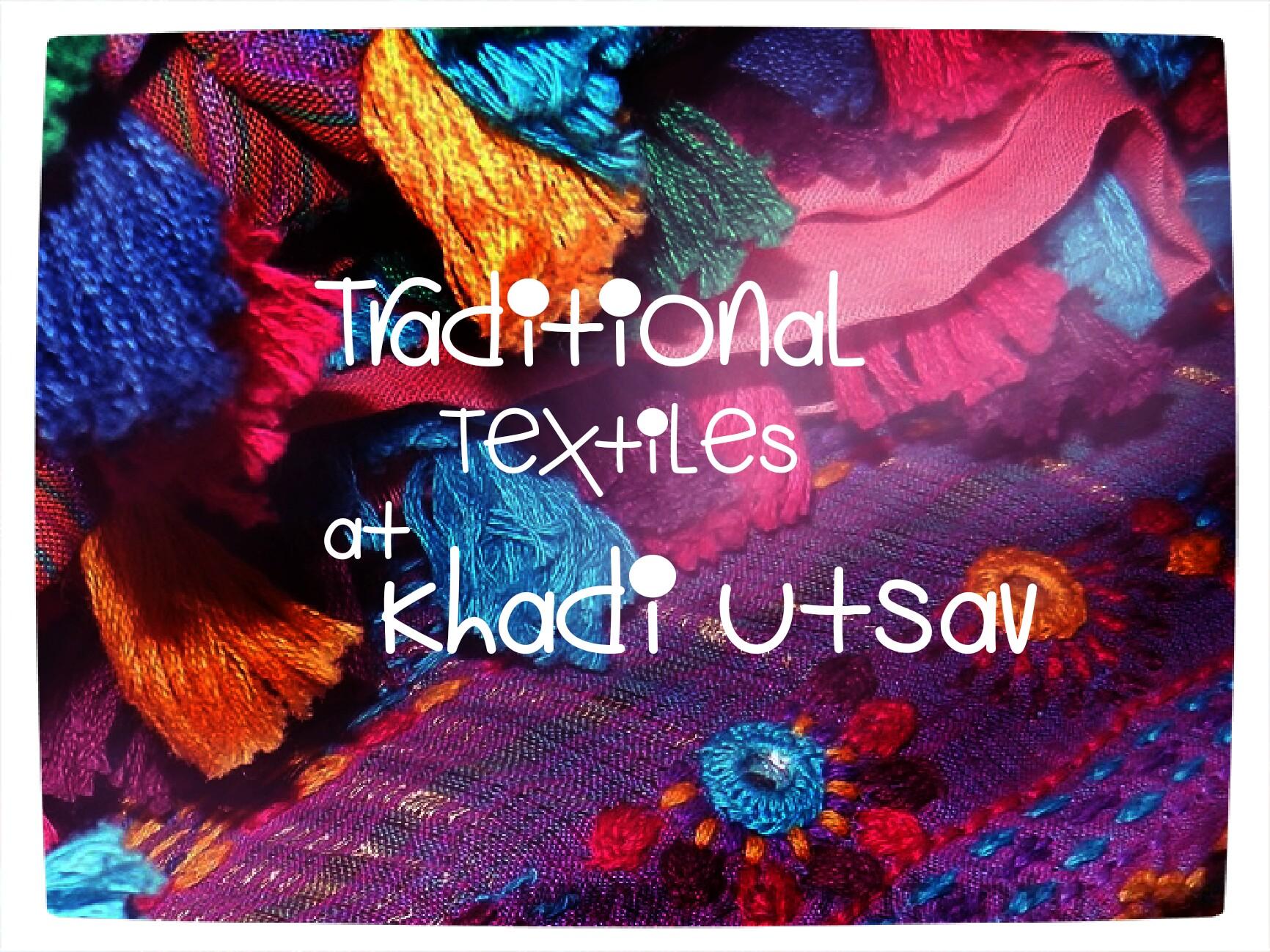 Traditional Textiles at Khadi Utsav