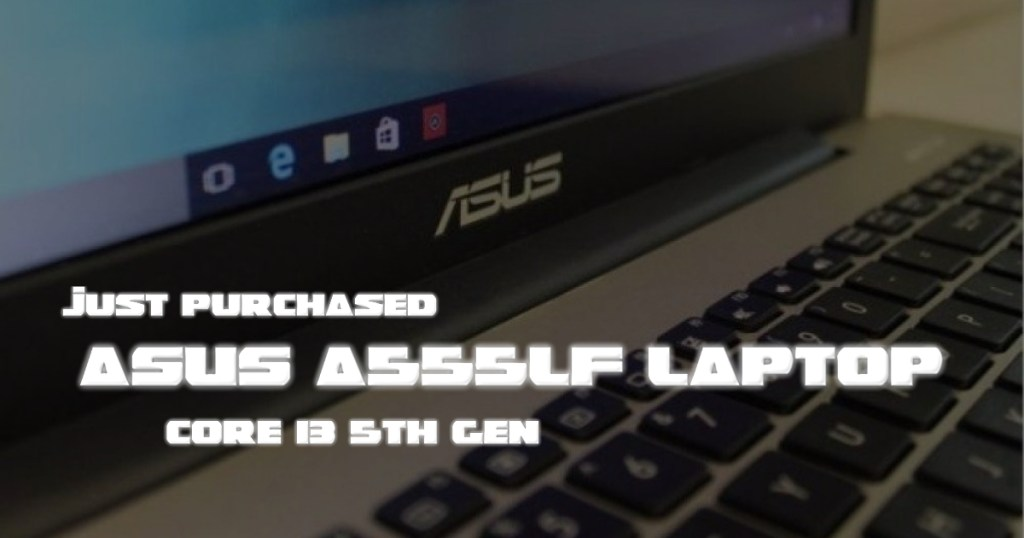 ASUS A555LF Review