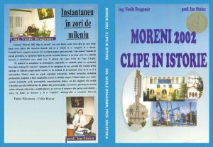 Moreni 2002 – Clipe În Istorie
