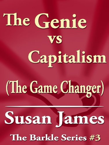The Genie vs Capitalism (The Game Changer) (The Barkle Series Book 3)