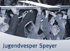Jugendvesper in Speyer