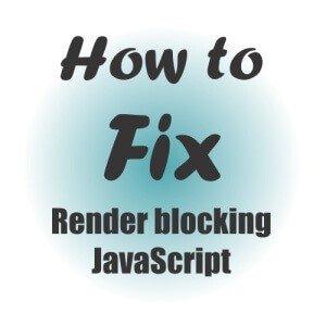 Fix Render Blocking JavaScript
