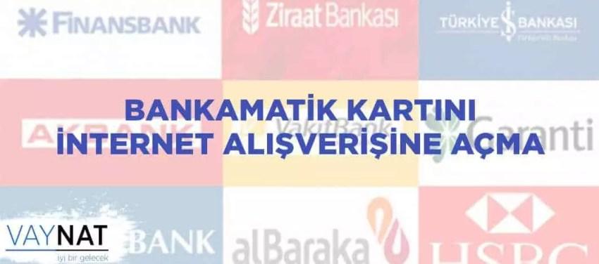 Bankamatik Kartı İnternet Alışverişine Açma 2019