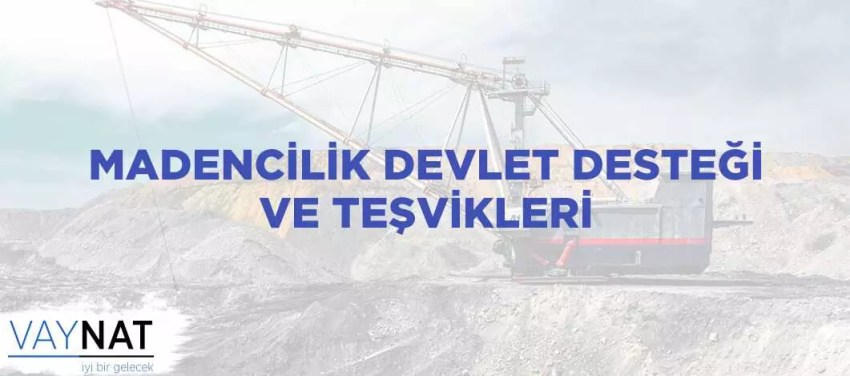 Madencilik Devlet Desteği Ve Teşvikleri