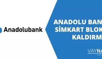 Anadolu Bank Simkart Bloke Kaldırma