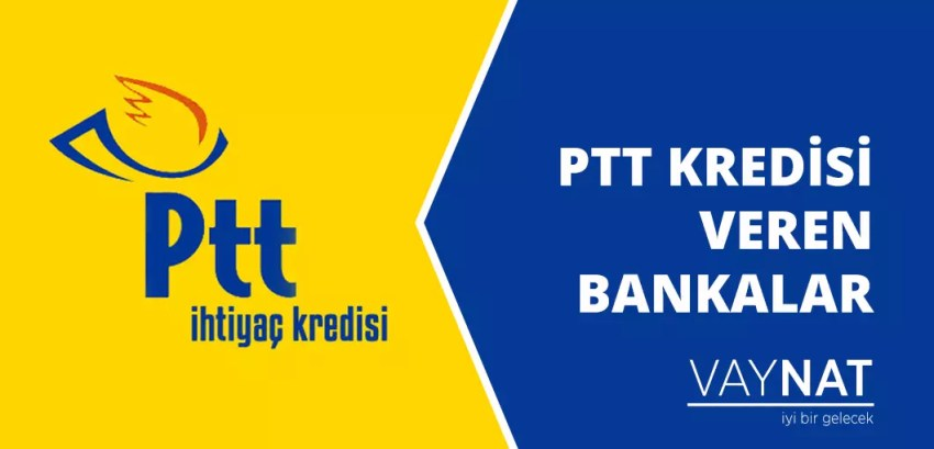 2020 PTT Kredisi Veren Bankalar
