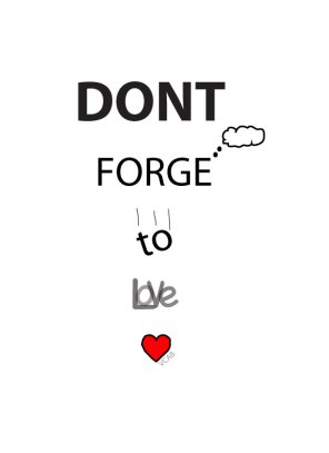 Don't Forget ToLove