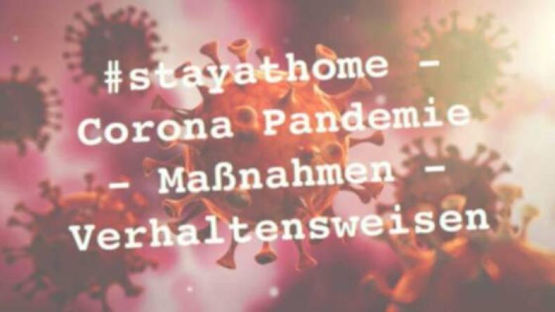 #stayathome - Corona Pandemie - Maßnahmen - Verhaltensweisen