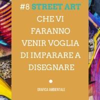 #8 street art che vi faranno venir voglia di imparare a disegnare