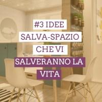 #3 idee salva-spazio che vi salveranno la vita